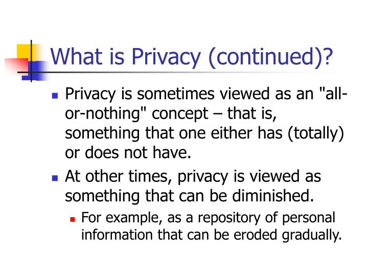 What is privacy continued