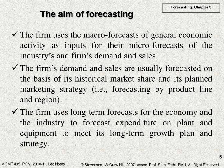 The aim of forecasting