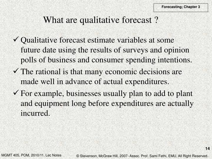 What are qualitative forecast ?