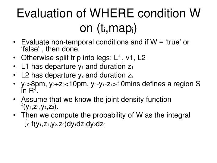 Evaluation of WHERE condition W on (t