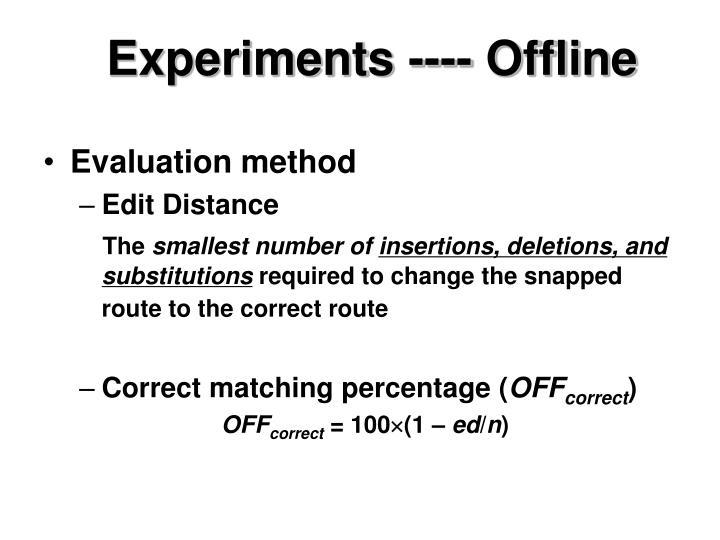 Experiments ---- Offline