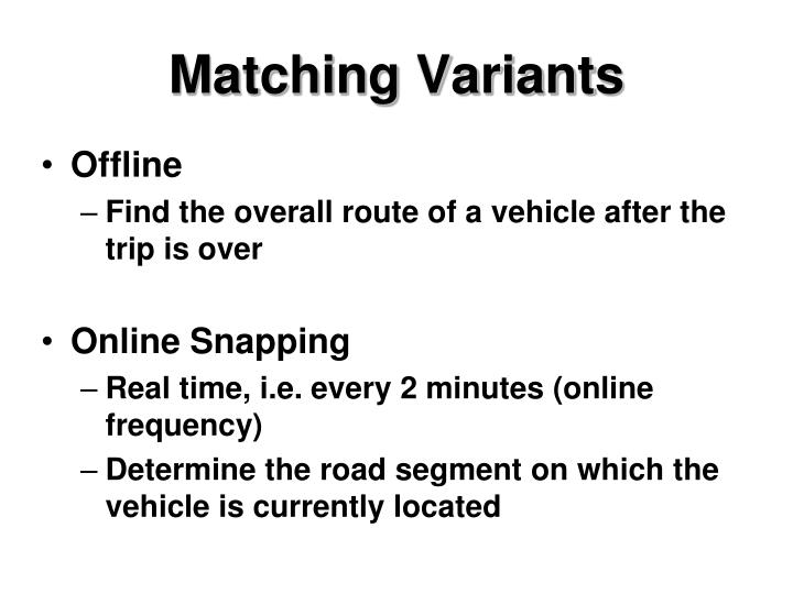 Matching Variants