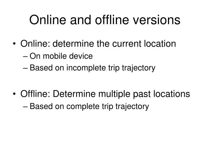 Online and offline versions