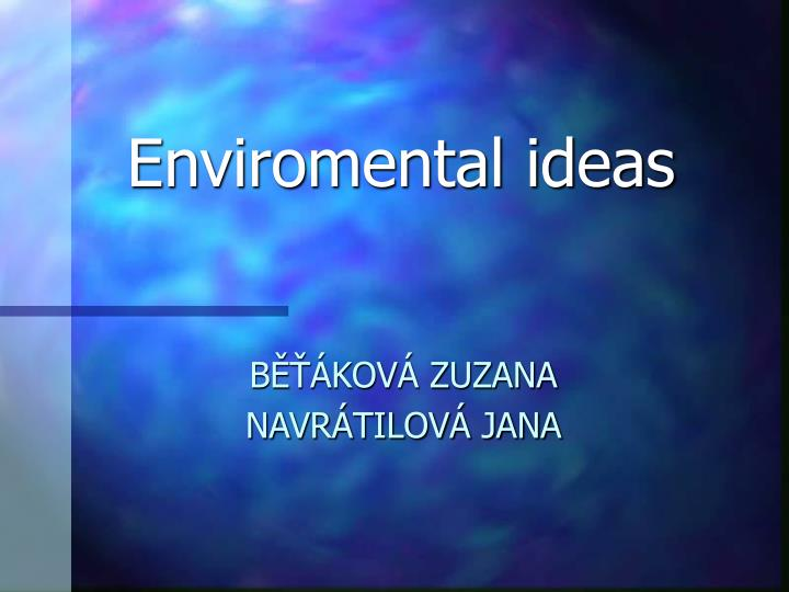 Enviromental ideas