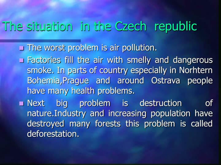 The situation  in the Czech  republic