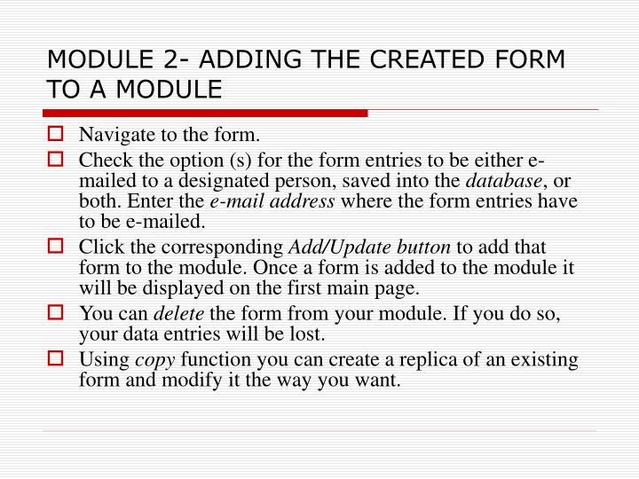 MODULE 2- ADDING THE CREATED FORM TO A MODULE