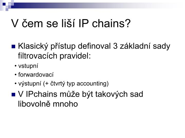 V čem se liší IP chains?