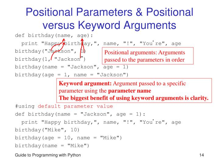 Positional Parameters & Positional versus Keyword Arguments