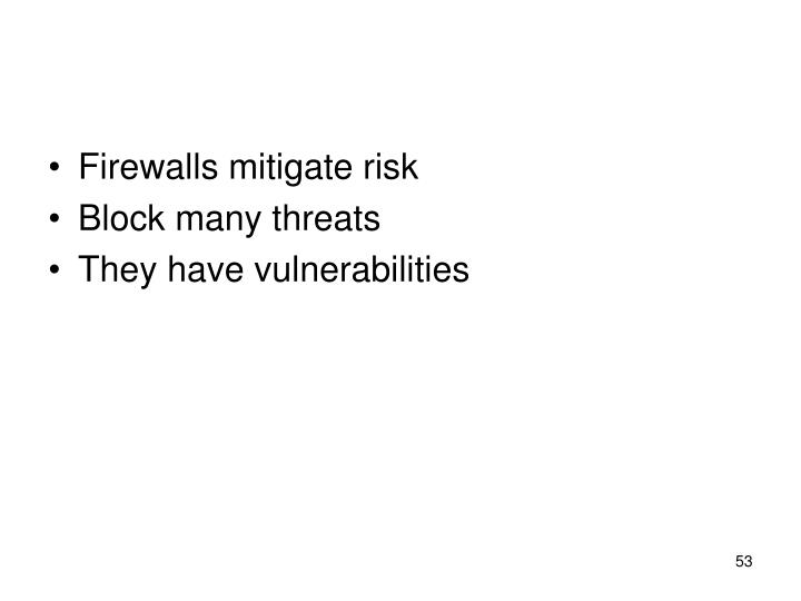 Firewalls mitigate risk