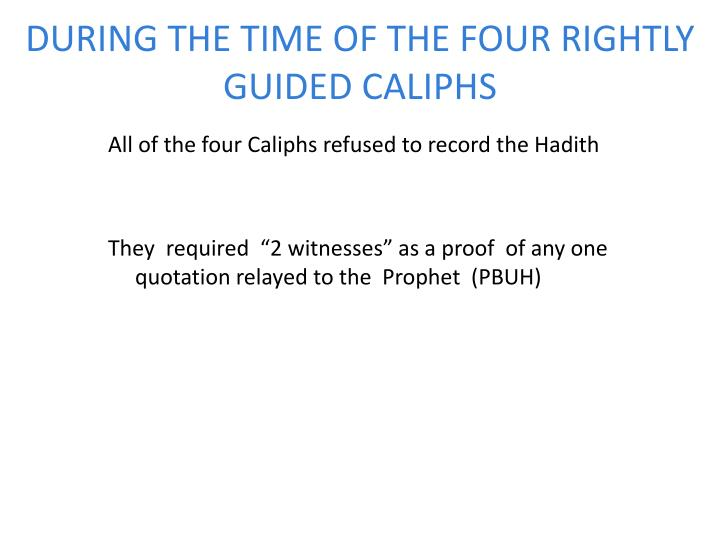 DURING THE TIME OF THE FOUR RIGHTLY GUIDED CALIPHS