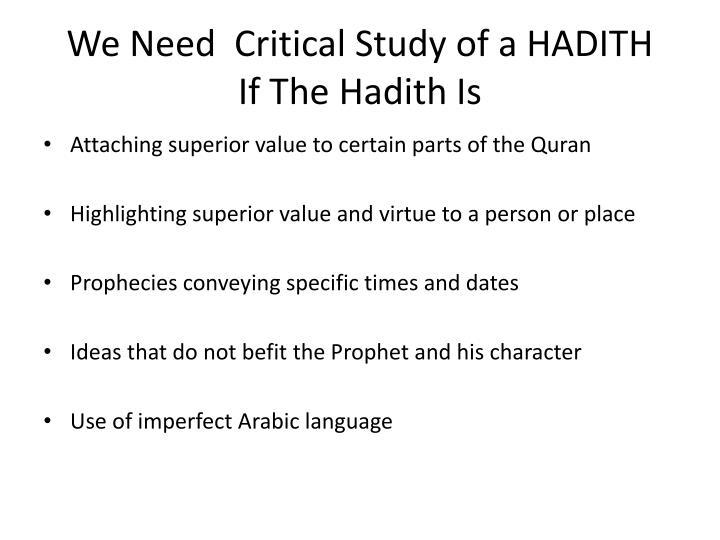 We Need  Critical Study of a HADITH