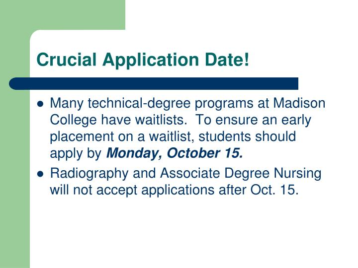 Crucial Application Date!