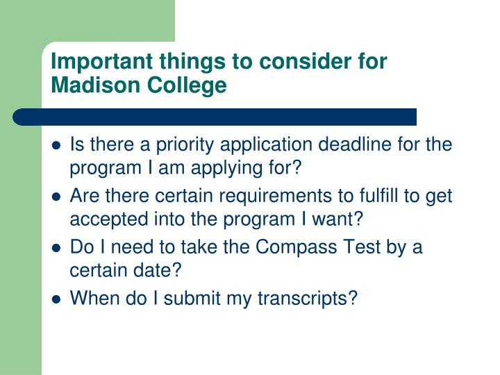 Important things to consider for Madison College