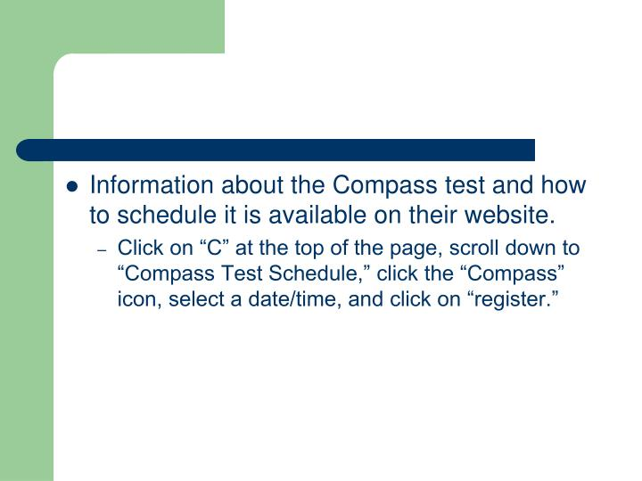 Information about the Compass test and how to schedule it is available on their website.