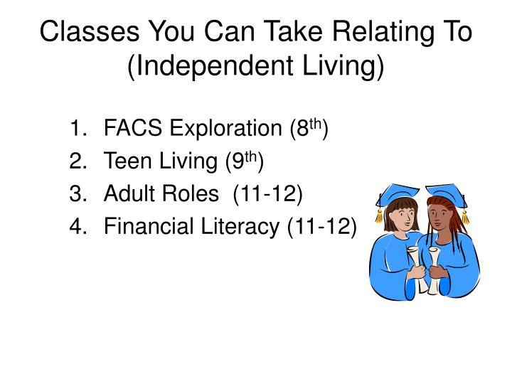 Classes you can take relating to independent living