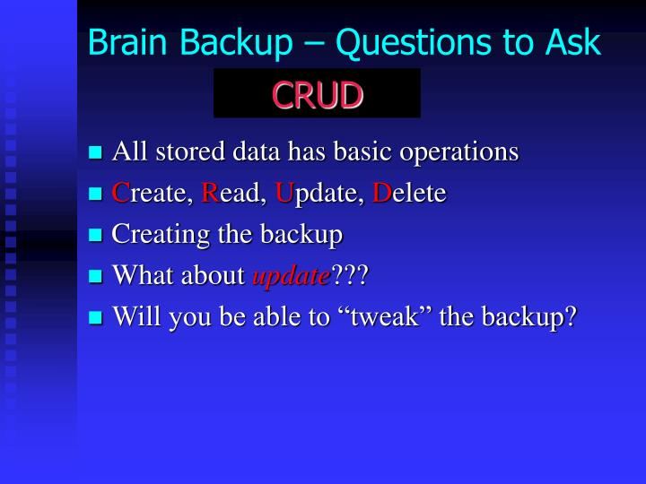 Brain Backup – Questions to Ask
