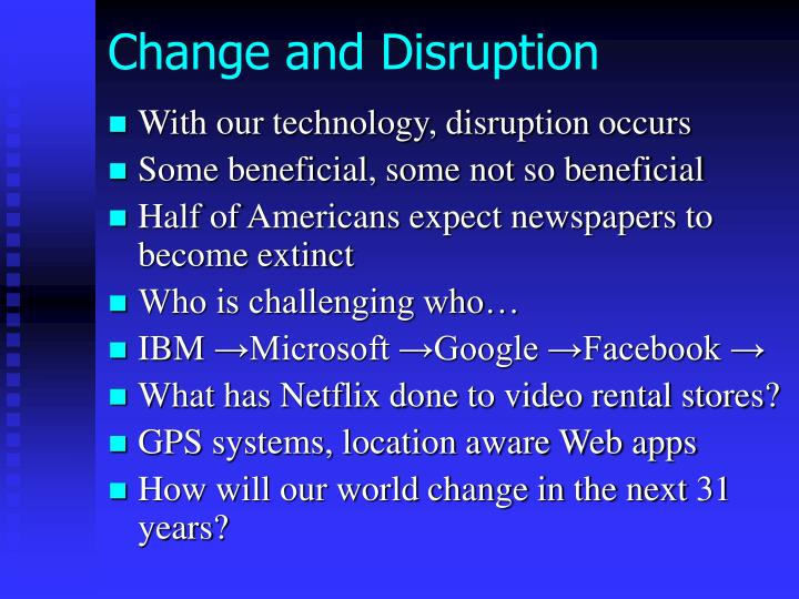 Change and Disruption