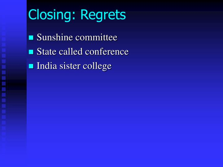 Closing: Regrets