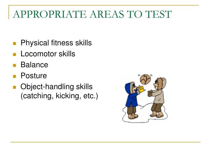 APPROPRIATE AREAS TO TEST