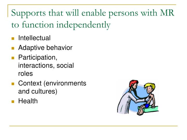 Supports that will enable persons with MR to function independently