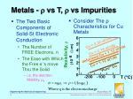 metals vs t vs impurities