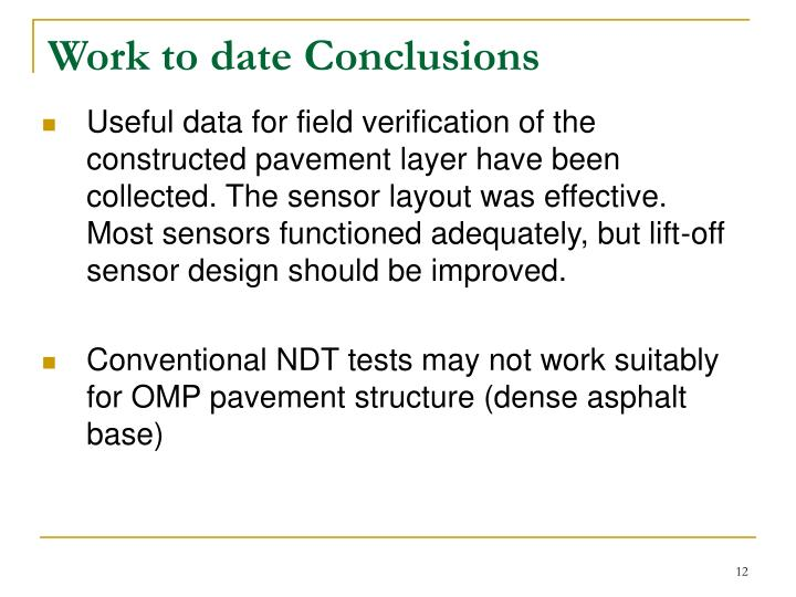 Useful data for field verification of the constructed pavement layer have been collected. The sensor layout was effective. Most sensors functioned adequately, but lift-off sensor design should be improved.