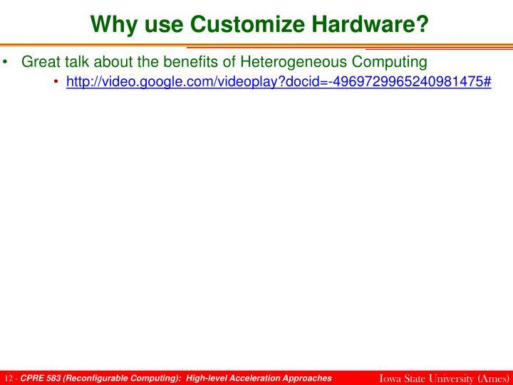 Why use Customize Hardware?