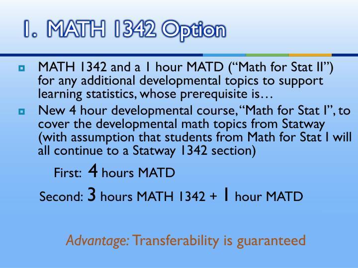 1.  MATH 1342 Option