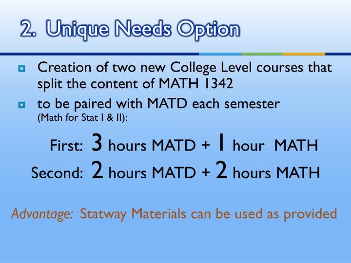 2.  Unique Needs Option