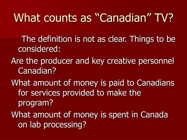 """What counts as """"Canadian"""" TV?"""