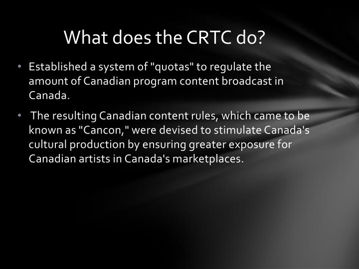 What does the CRTC do?