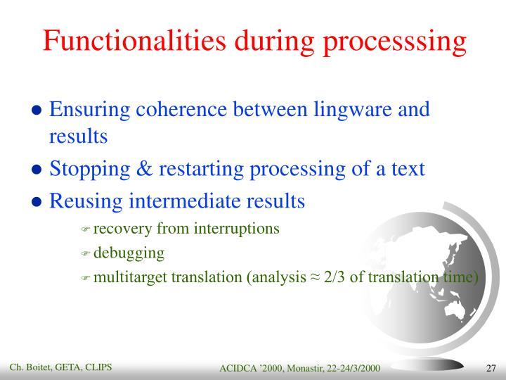 Functionalities during processsing