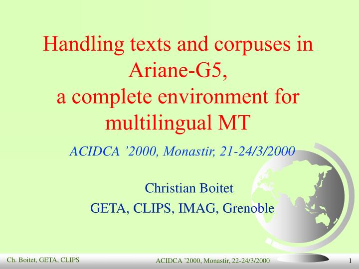 Handling texts and corpuses in ariane g5 a complete environment for multilingual mt