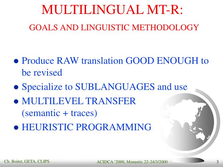 Multilingual mt r goals and linguistic methodology