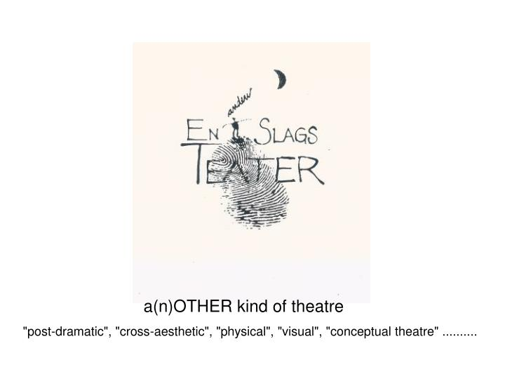 a(n)OTHER kind of theatre