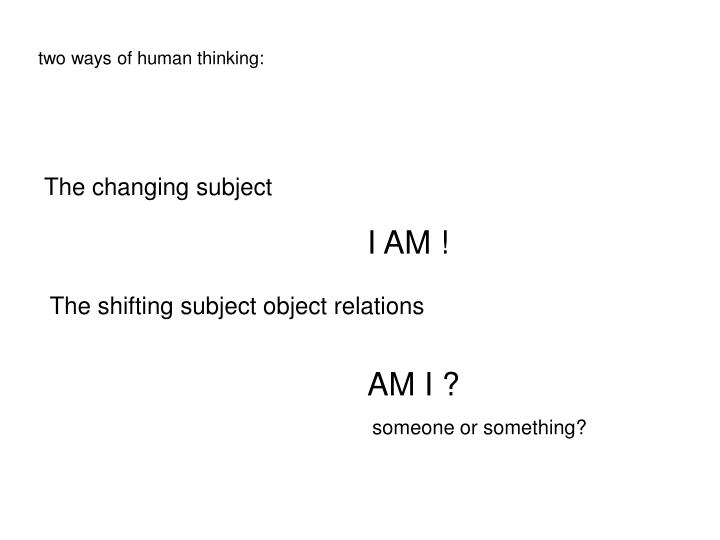 two ways of human thinking: