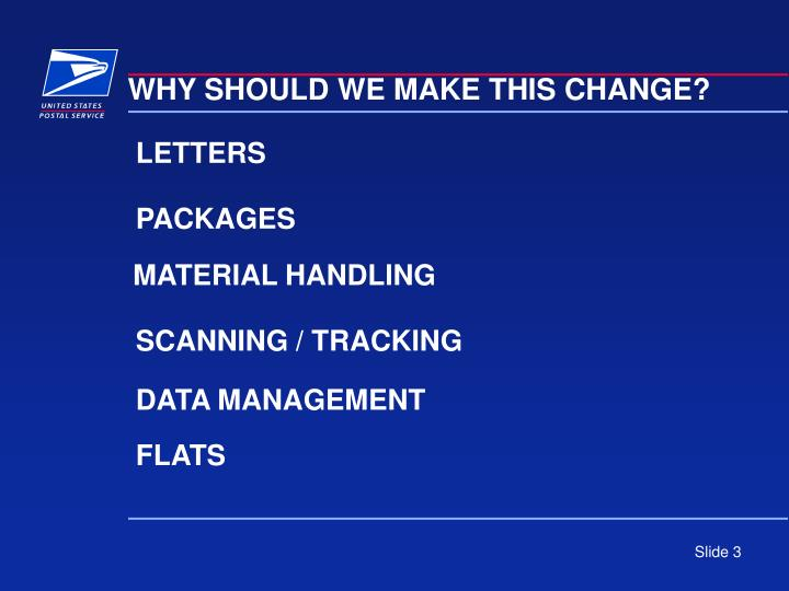 WHY SHOULD WE MAKE THIS CHANGE?