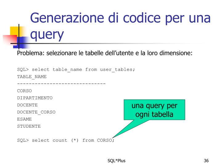 Generazione di codice per una query
