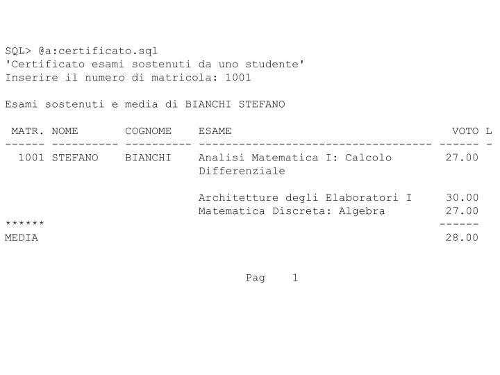 SQL> @a:certificato.sql