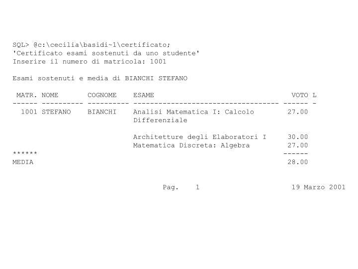 SQL> @c:\cecilia\basidi~1\certificato;