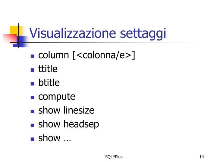 Visualizzazione settaggi