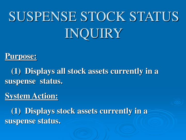 SUSPENSE STOCK STATUS INQUIRY