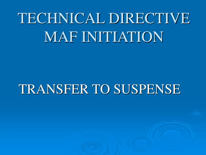 Technical directive maf initiation1