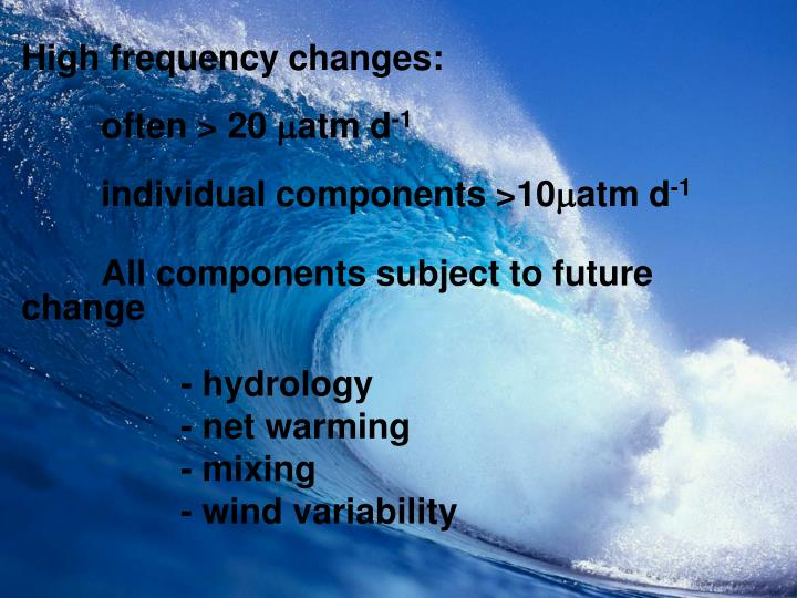 High frequency changes: