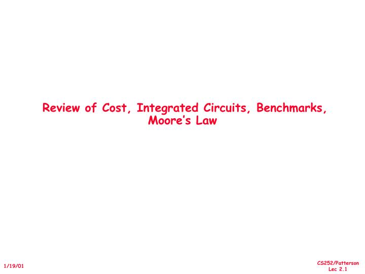 review of cost integrated circuits benchmarks moore s law
