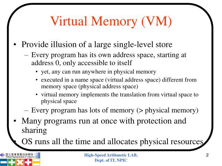 Virtual Memory (VM)