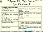 polymer flip chip bonder specification i