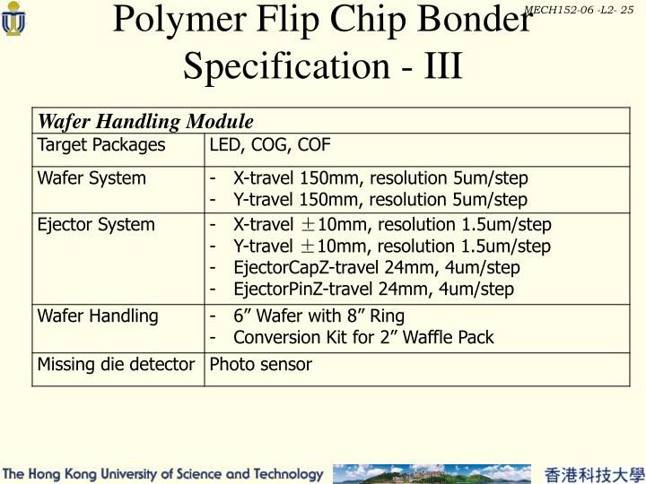 Polymer Flip Chip Bonder Specification - III