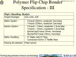 polymer flip chip bonder specification iii