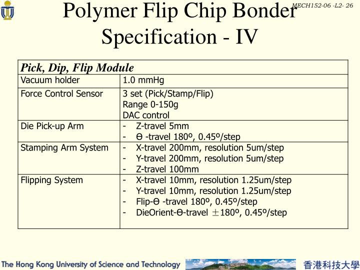 Polymer Flip Chip Bonder Specification - IV